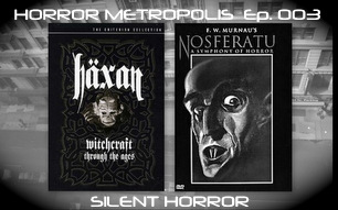 Horror Metropolis Ep  003: Silent Horror | Horror Movie Podcast