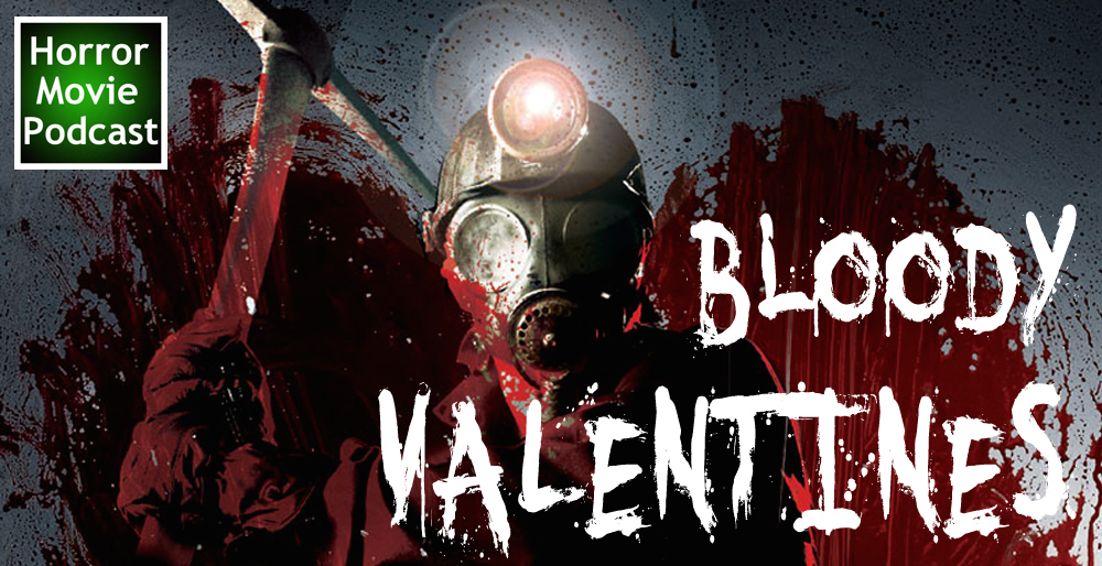 Horror Movie Podcast Ep 010 Bloody Valentines Nasty Nurses And
