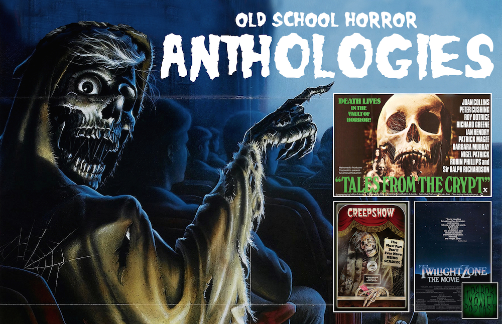 Horror Movie Podcast Ep  099: Old School Horror Anthologies