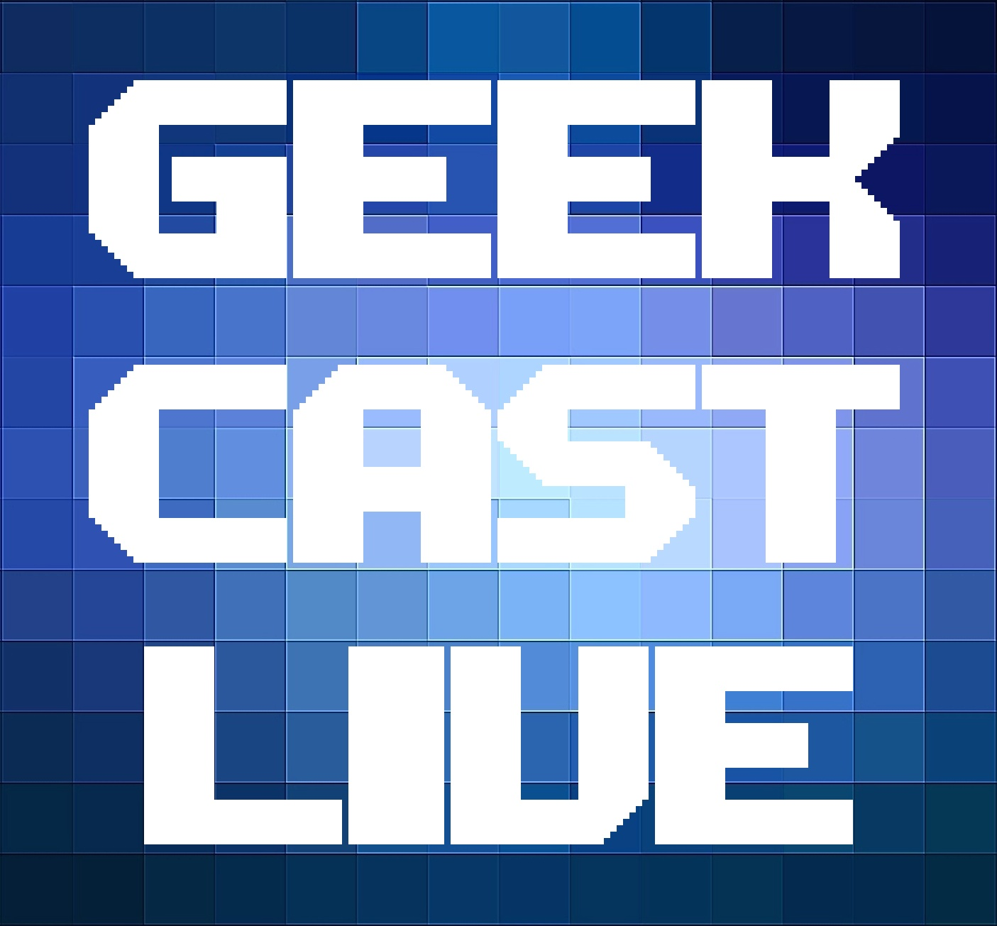 Geek Cast Live Podcast