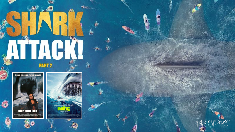 Horror Movie Podcast Ep  153: Shark Attack! — Part 2, The