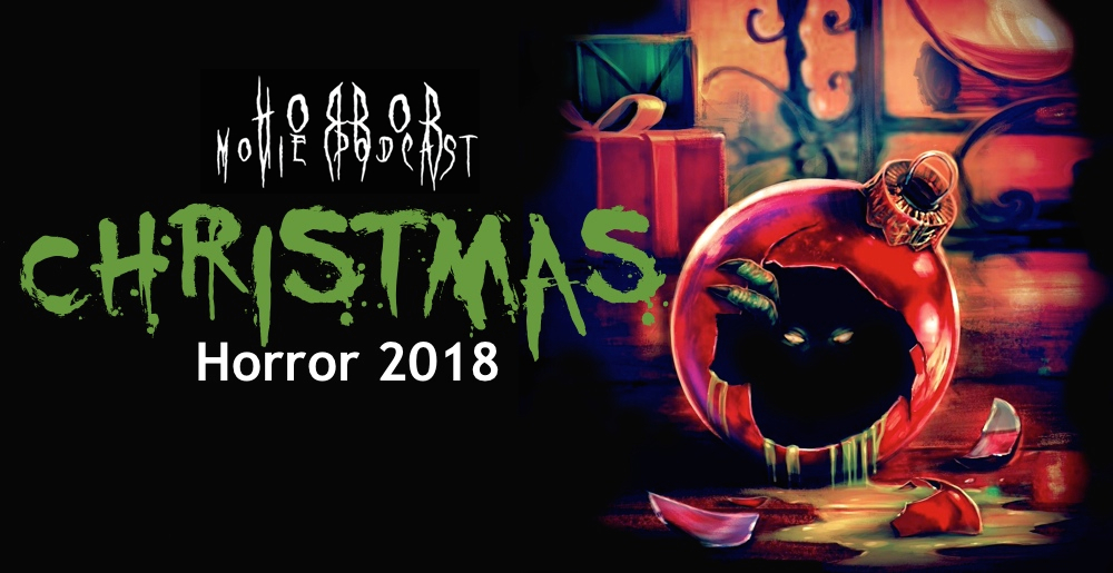 Horror Movie Podcast Ep  164: Christmas Horror (2018 Edition