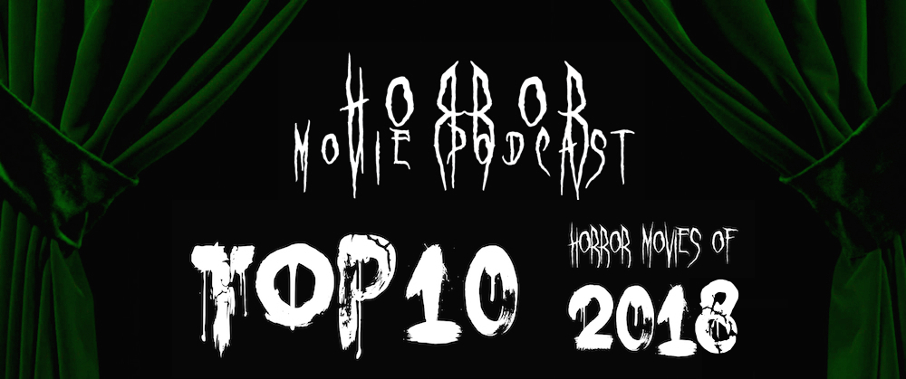 Horror Movie Podcast Ep  165: The Top 10 Horror Movies of
